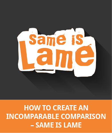 How To Create An Incomparable Comparison - Same Is Lames